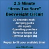 "2.5 Minute ""Arms Too Sore"" Bodyweight Circuit"