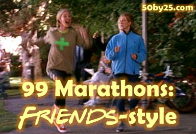 99 Marathons, Friends-style