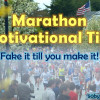 Marathon Motivation Tip: Fake It Till You Make It