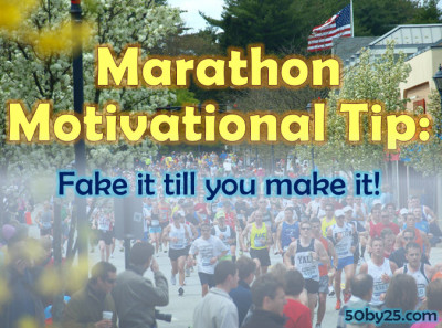 Marathon Motivational Tip: Fake it till you make it