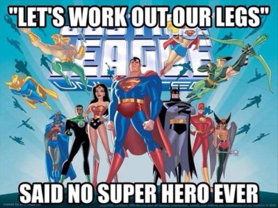 Superheroes Always Skip Leg Workouts