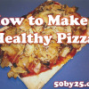 How to Make a Healthy Pizza (Giveaway Sponsored by Krusteaz Flatbreads)