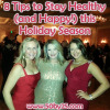 8 Tips To Stay Healthy (and Happy!) This Holiday Season