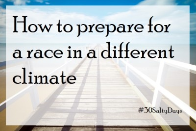 How_To_Prepare_For_A_Race_In_A_Different_Climate