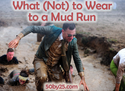 What_Not_To_Wear_To_A_Mud_Run