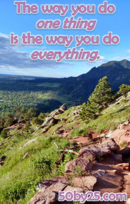 the_way_you_do_one_thing_is_the_way_you_do_everything