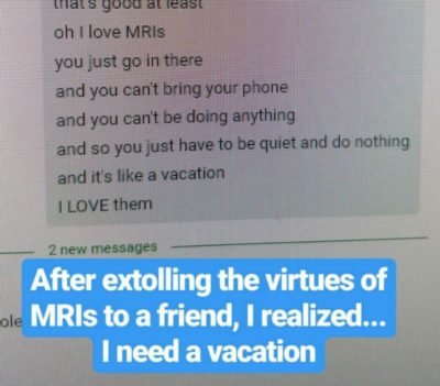 I_Love_MRIs_Like_Vacation
